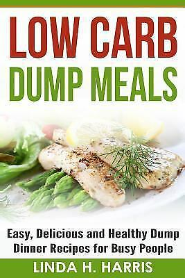 Low carb dump meals easy delicious and healthy dump for Healthy and delicious dinner recipes