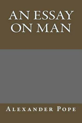 an essay on man epistle 1 by alexander pope An essay on man, by alexander pope epistle 1 argument of the nature and state of man with respect to the universe.