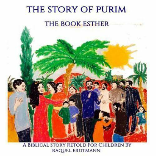 The Story of Purim. the Book Esther : A Biblical Story ...