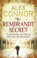 The Rembrandt Secret by Alex Connor (Paperback, 2011) New Book