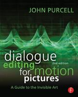 Dialogue Editing for Motion Pictures : A Guide to the Invisible Art by John...