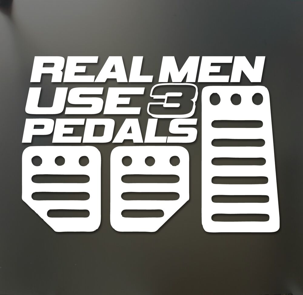 Real Men Use 3 Pedals Sticker Funny JDM Acura Honda Race