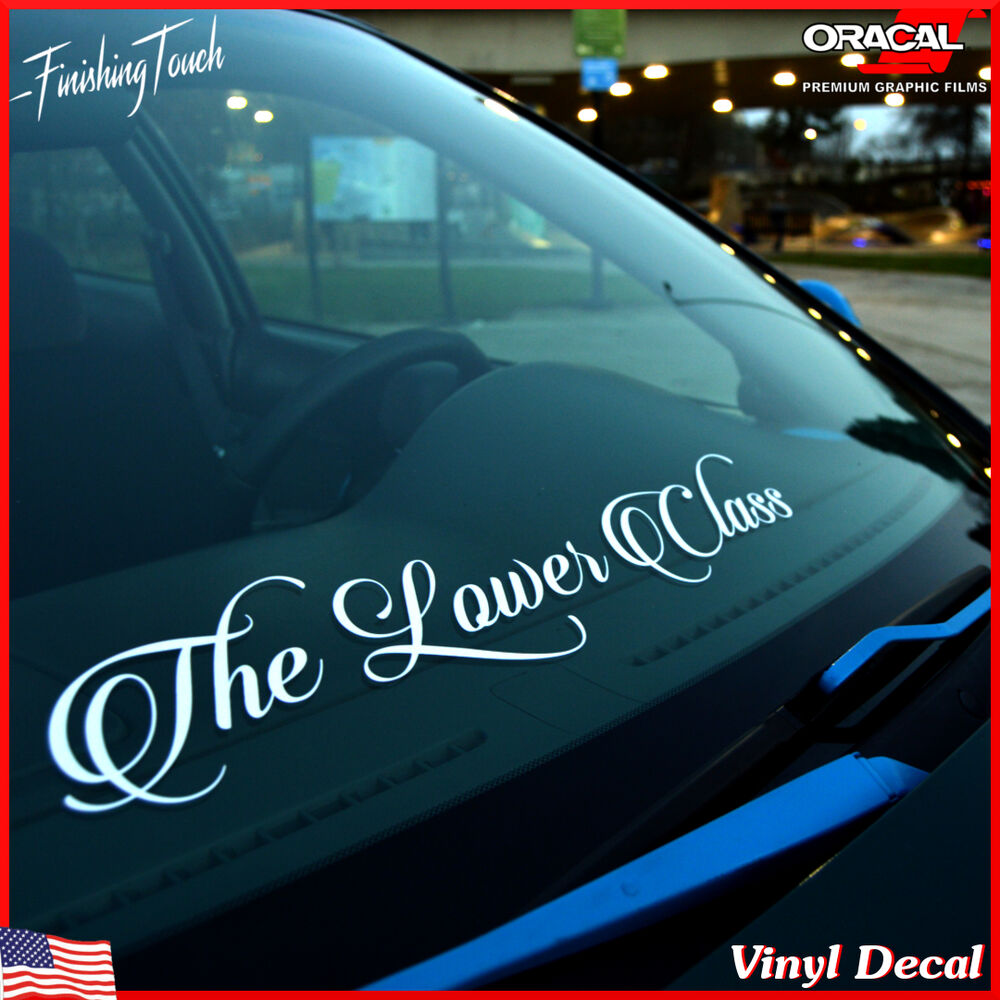 car windshield decal the lower class low life slammed static script text  window | eBay