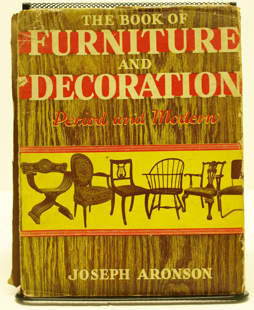 The Book Of Furniture And Decoration: Period And Modern By Joseph Aronson    1941 | EBay