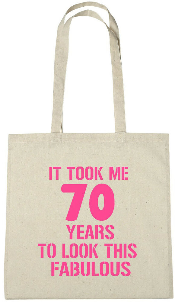 Details About It Took Me 70 Fab Bag 70th Birthday Gifts Presents For Year Old Women