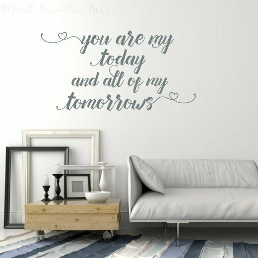 You Are My Today All Tomorrows Vinyl Lettering Decals Wall Stickers ...