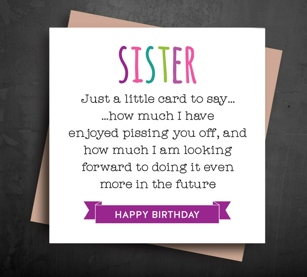 FUNNY BIRTHDAY CARD For Sister From Brother Naughty Rude Pssing You Off B11