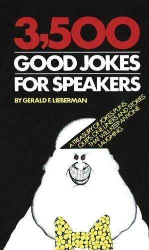3,500 Good Jokes for Speakers: A Treasury of Jokes, Puns, Quips, One Liners  and 9780385005456 | eBay