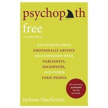 Psychopath Free : Recovering from Emotionally Abusive Relationships with Narciss