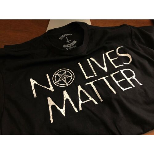 No Lives Matter tee shirt