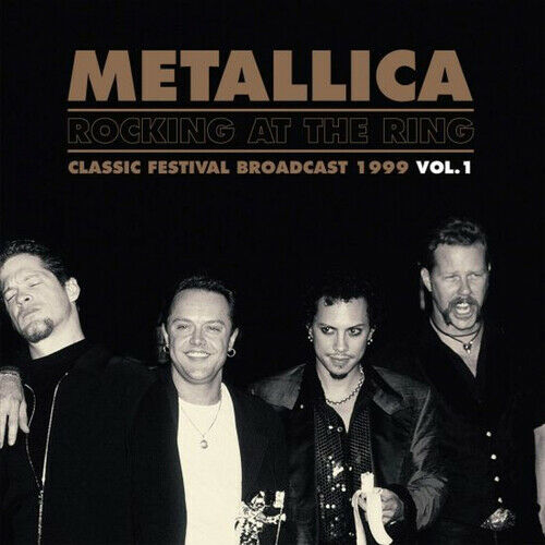 Metallica : Rocking at the Ring: Classic Festival Broadcast 1999 - Volume 1