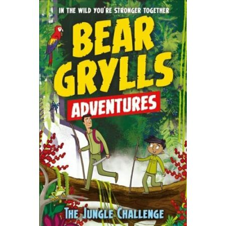 img-A Bear Grylls Adventure 3: The Jungle Challenge by bestselling ... 9781786960146