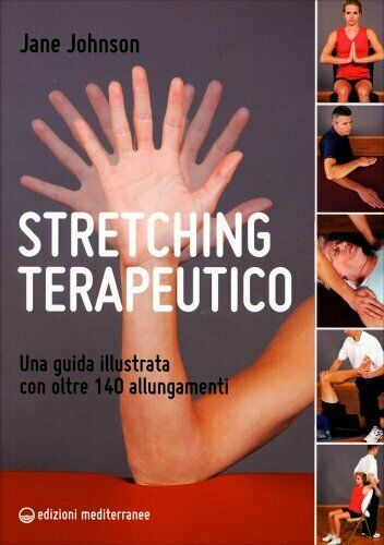 LIBRO STRETCHING TERAPEUTICO. UNA GUIDA ILLUSTRATA - JANE JOHNSON