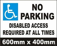 NO PARKING DISABLED ACCESS REQUIRED -VERY LARGE SIGN