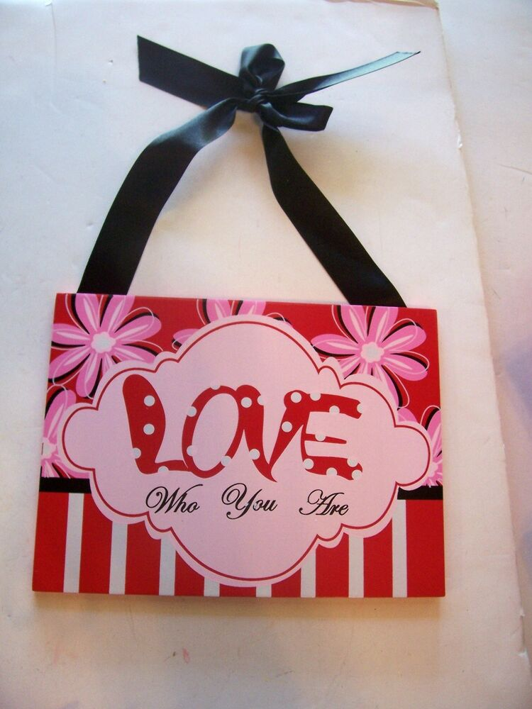 Love who you are pink red black sign little girls room for Signs for little girl rooms