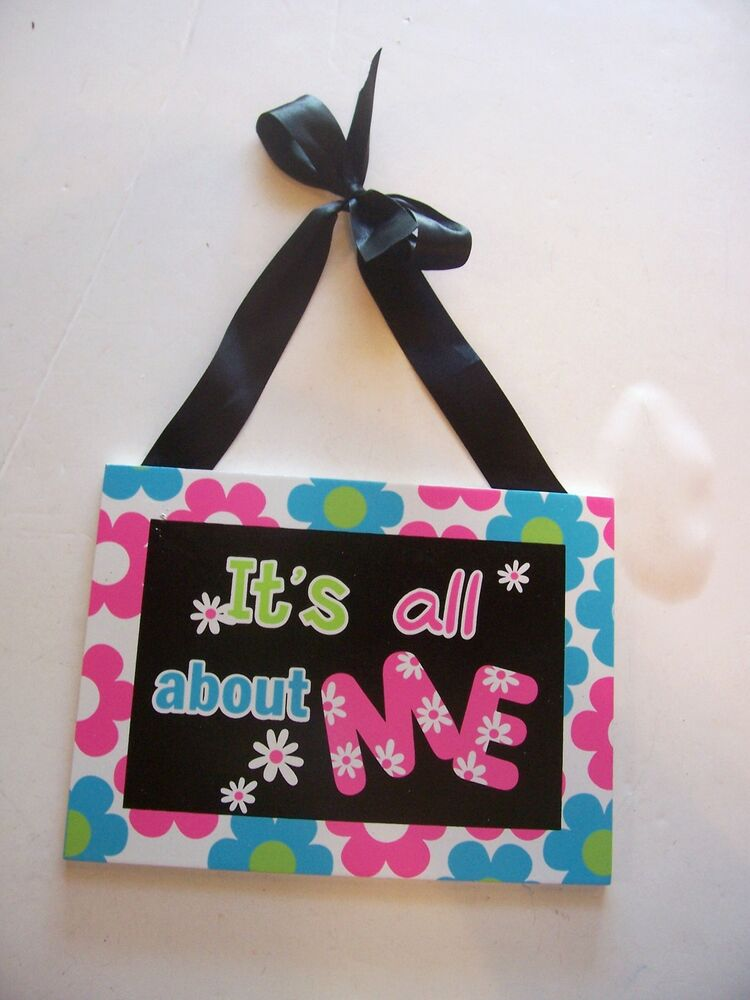 It 39 s all about me flowers pink blue wood little girls room for Signs for little girl rooms
