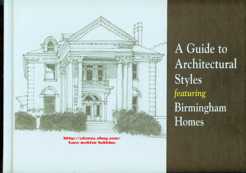A guide to architectural styles featuring birmingham al for Architectural home styles guide