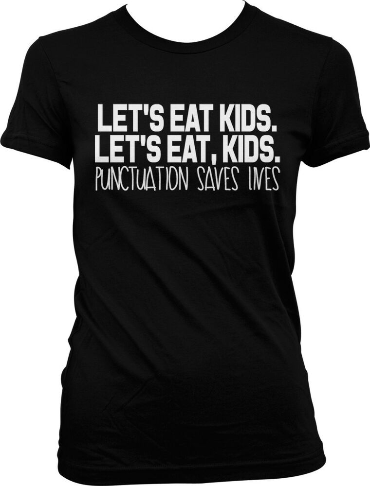 Lets Eat Kids Punctuation Saves Lives Nerd Grammar Humor ...