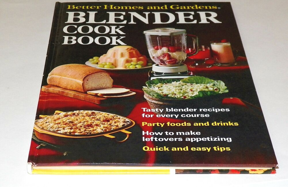 Books better homes and gardens blender cook book recipes for Home and garden recipes