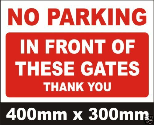 NO PARKING IN FRONT OF THESE GATES SIGN - LARGE | eBay