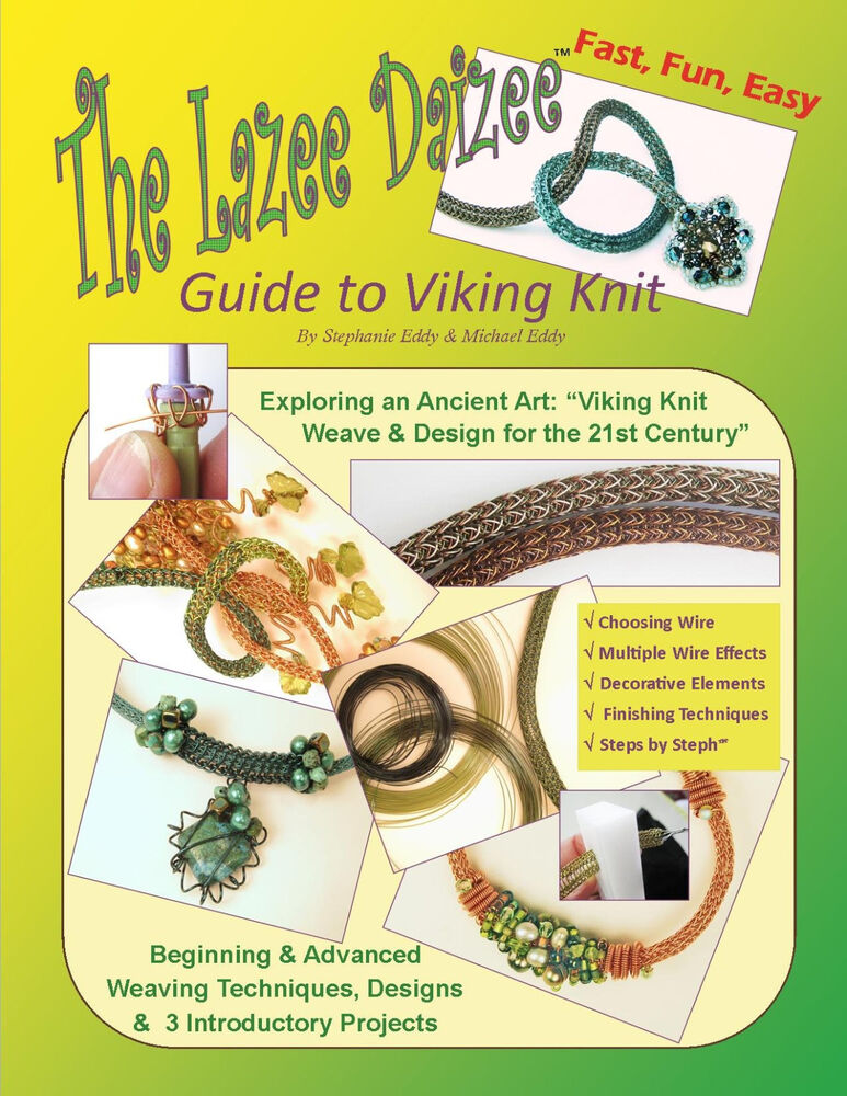 The Lazee Daizee Guide To Viking Knit Book By Stephanie Eddy