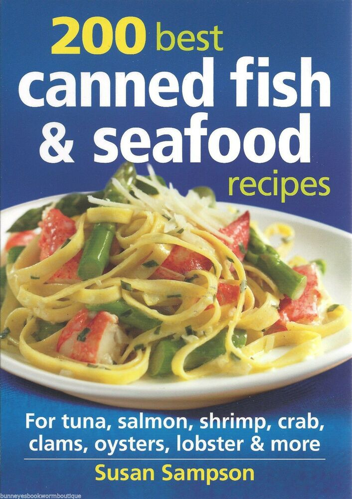 200 best canned fish seafood recipes new cookbook tuna for Fish and seafood