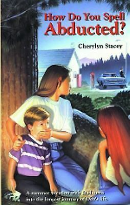 How Do You Spell Abducted By Cherylyn Stacey 2002
