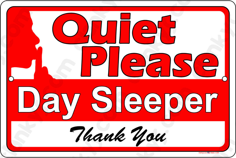 Quiet Please Day Sleeper On A 12 Quot X8 Quot Aluminum Sign Made