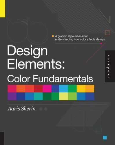 design elements color fundamentals a graphic style manual for 1592537197 ebay
