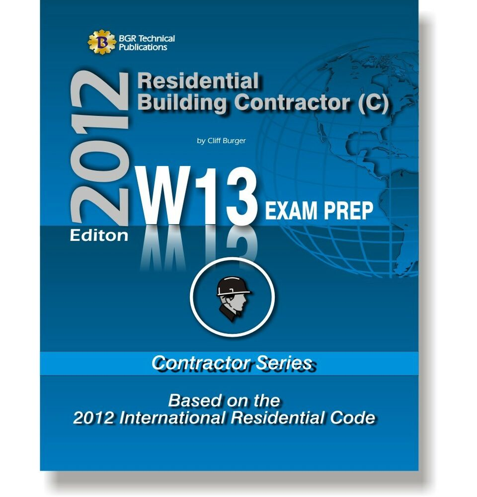 Study Guides Workbooks: W13 ICC IRC Code Contractor Questions Study Guide Exam