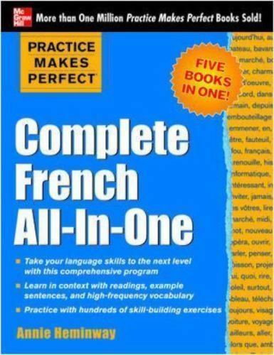 Practice Makes Perfect: Complete French All-in-One Heminway, Annie VeryGood
