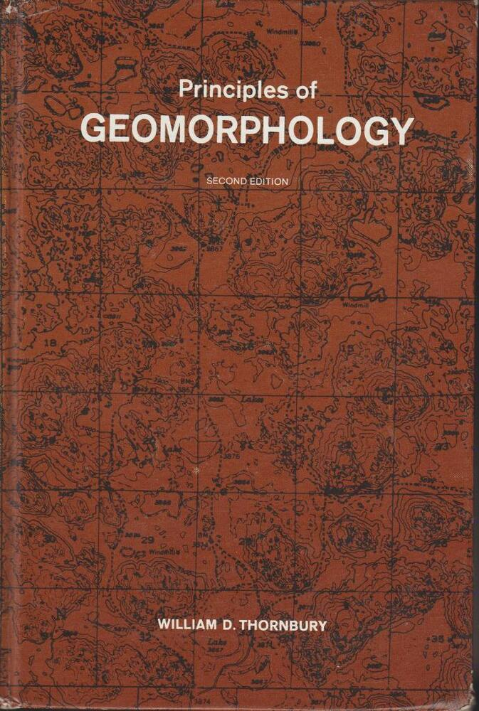 Geomorphology Principles Of 1969 Topography Geology Thornbury