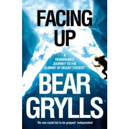 img-Facing Up: A Remarkable Journey to the Summit of Mount Everest-Bear Grylls,Rev.