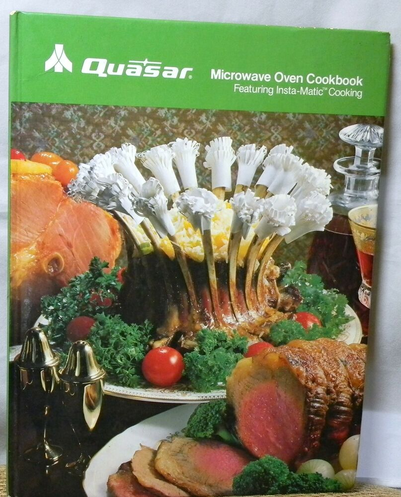 Quasar Microwave Oven: QUASAR MICROWAVE OVEN COOKBOOK WITH MANUAL VINTAGE YEAR