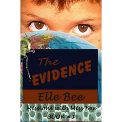 The Evidence (Missions with Miss Bee, #1), Bee, Elle 9781312155220 New,,