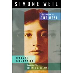 Simone Weil: Attention to the Real, Chenavier, Robert 9780268023737 New,,