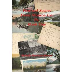 Post Card Scenes From Monroe Co. Pa. Book One, Harrison-Kintner, Michelle,,