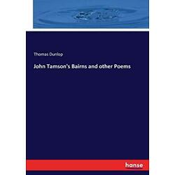 John Tamson's Bairns and other Poems, Dunlop, Thomas 9783744711425 New,,
