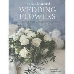 Creating beautiful Wedding Flowers BOOK NEW 20 step by step projects color pics