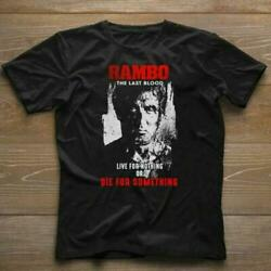 Rambo Movie Live For Nothing Or Die For Something T-shit Unisex Tee NA00446