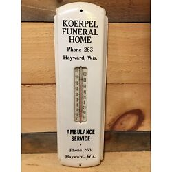 Vintage Koerpel Funeral Home And Ambulance Service Thermometer Hayward Wisconsin