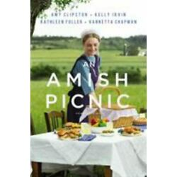 An Amish Picnic : Four Stories by Kelly Irvin, Amy Clipston, Kathleen Fuller...