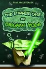The Strange Case of Origami Yoda-Tom Angleberger