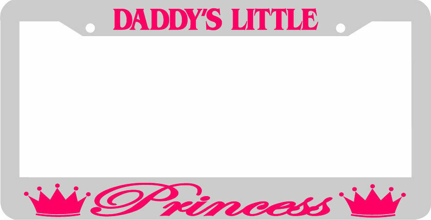 DADDY\'S LITTLE PRINCESS WHITE/PINK LICENSE PLATE FRAME | eBay