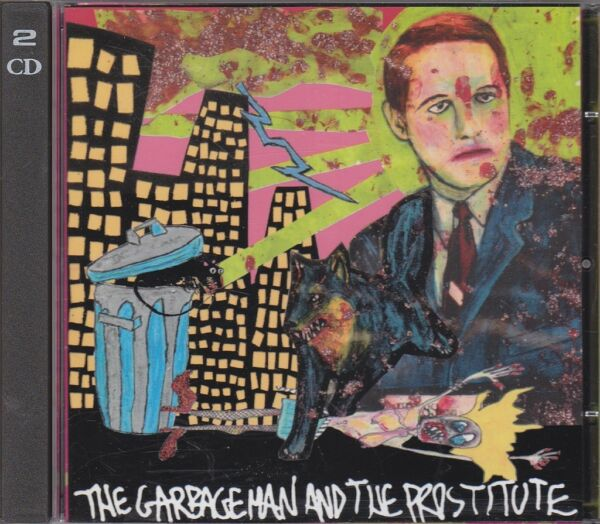 KILL ME TOMORROW - the garbageman and the prostitute CD