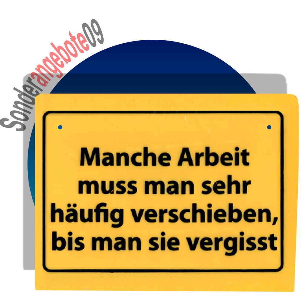 schild schilder spr che spruch manche arbeit muss man ebay. Black Bedroom Furniture Sets. Home Design Ideas