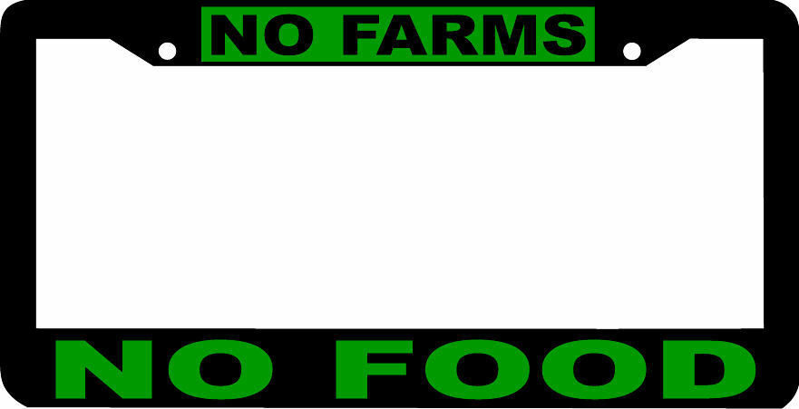 No Farms No Food License Plate Frame Ebay