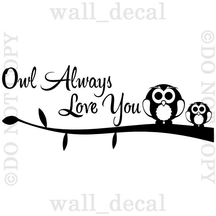 Owl Always Love You Wall Vinyl Decal Decor Words Sticker ...
