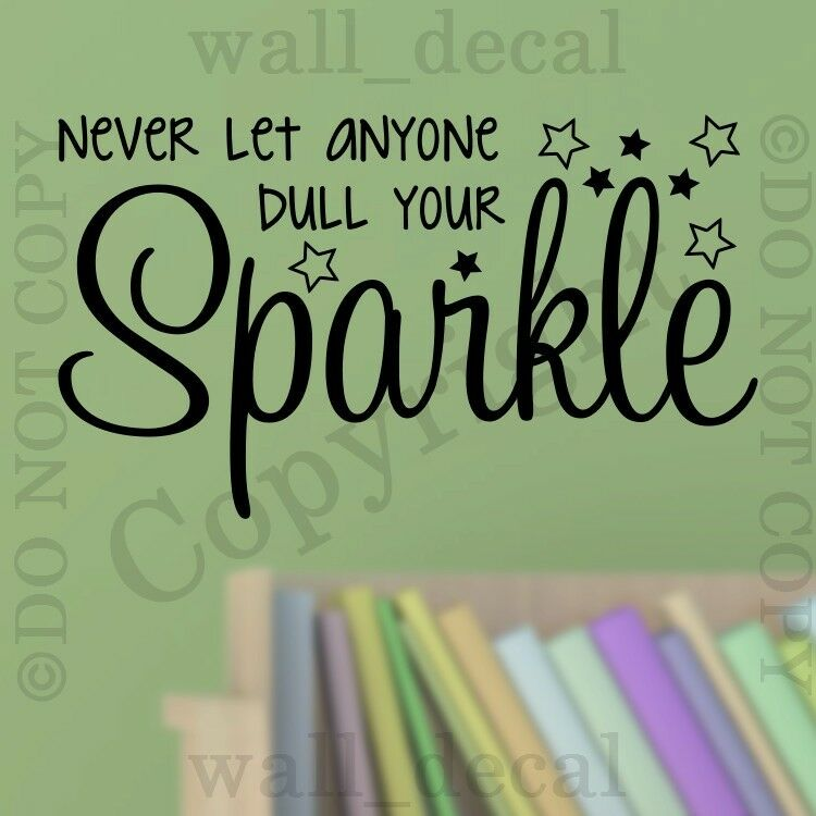 Never let anyone dull your sparkle wall decal vinyl decor words sticker ebay - Sparkle wall decor ...