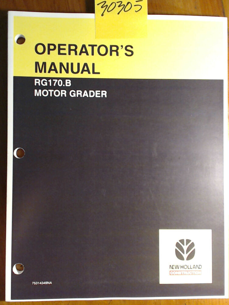 New Holland Rg170 B Motor Grader Owner 39 S Operator 39 S Manual